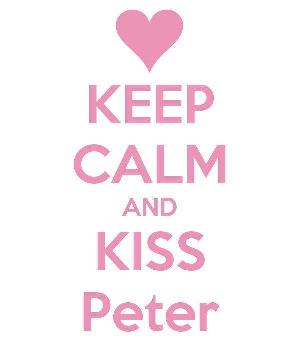 KEEP CALM AND KISS Peter