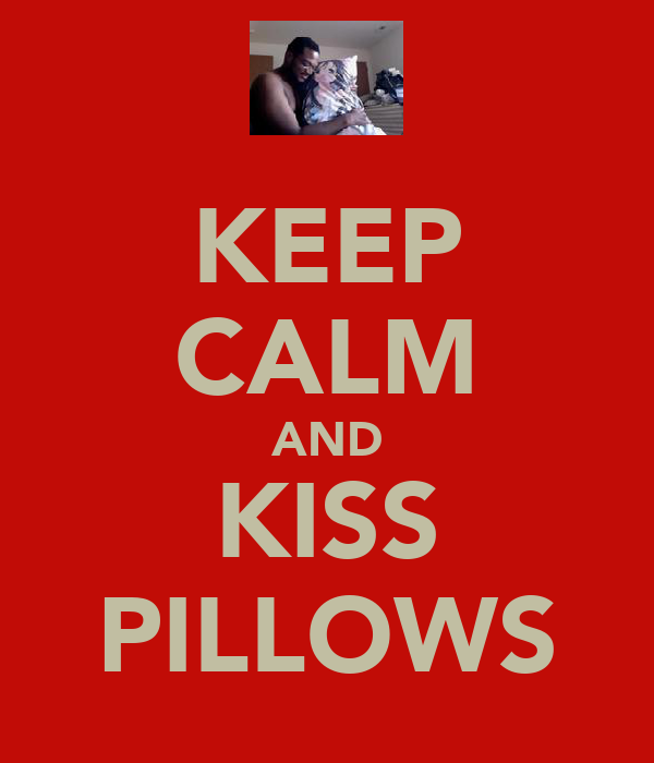 KEEP CALM AND KISS PILLOWS