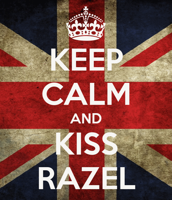 KEEP CALM AND KISS RAZEL