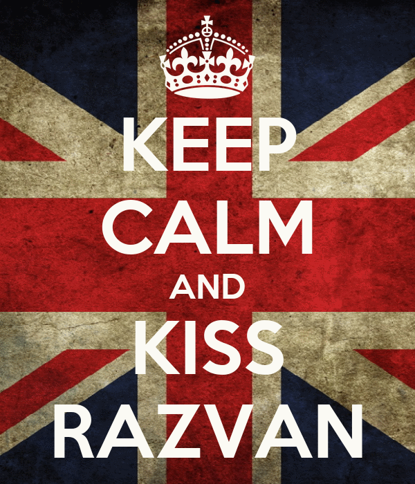KEEP CALM AND KISS RAZVAN