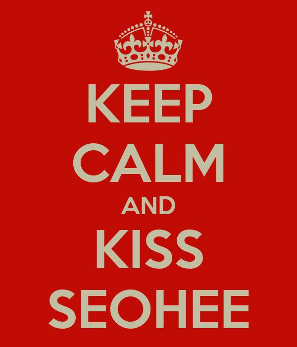 KEEP CALM AND KISS SEOHEE