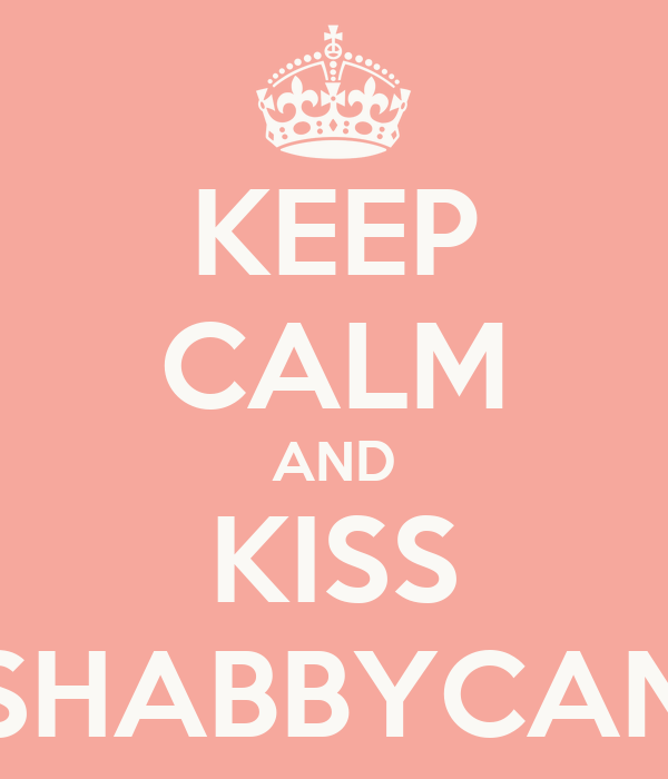 KEEP CALM AND KISS SHABBYCAN