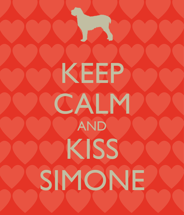 KEEP CALM AND KISS SIMONE