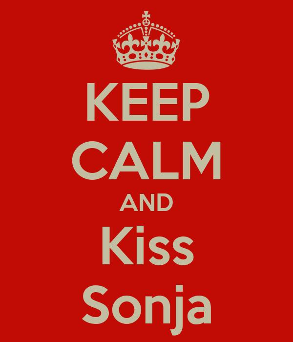 KEEP CALM AND Kiss Sonja