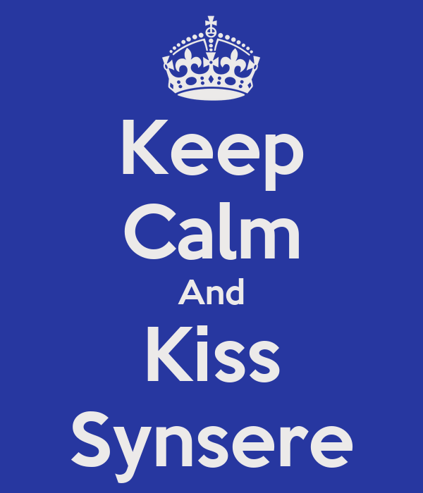 Keep Calm And Kiss Synsere