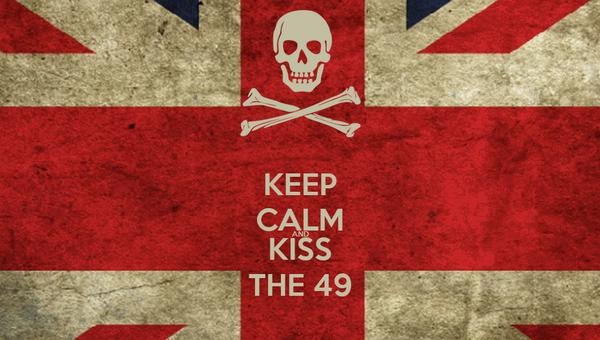 KEEP CALM AND KISS THE 49