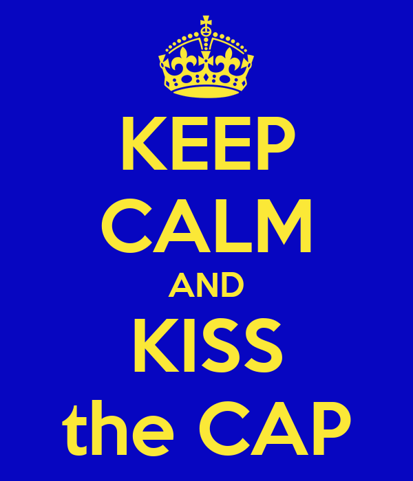 KEEP CALM AND KISS the CAP