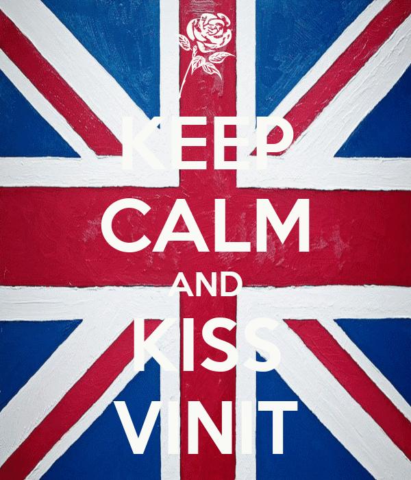 KEEP CALM AND KISS VINIT