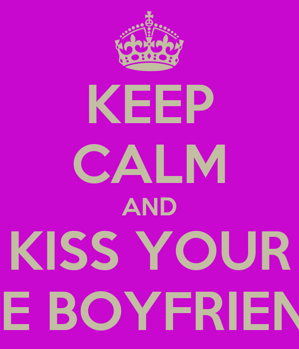 KEEP CALM AND KISS YOUR FIVE BOYFRIENDS