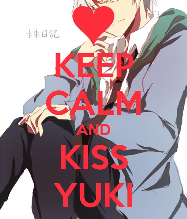 KEEP CALM AND KISS YUKI