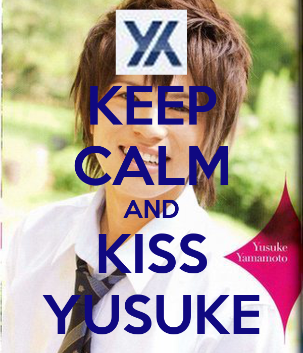 KEEP CALM AND KISS YUSUKE