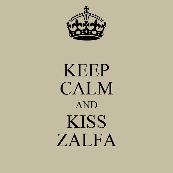 KEEP CALM AND KISS ZALFA