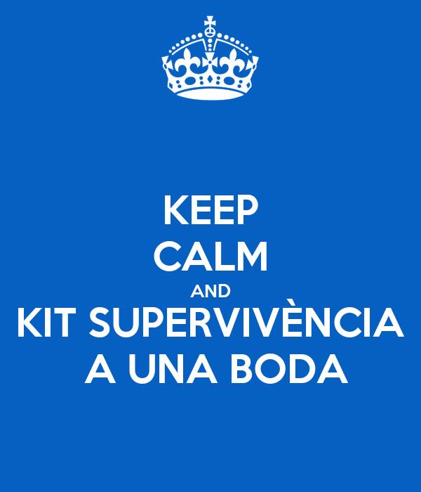 KEEP CALM AND KIT SUPERVIVÈNCIA  A UNA BODA