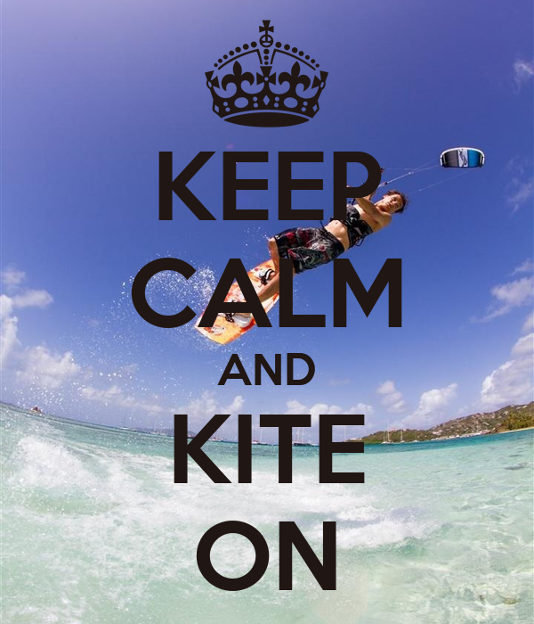 KEEP CALM AND KITE ON