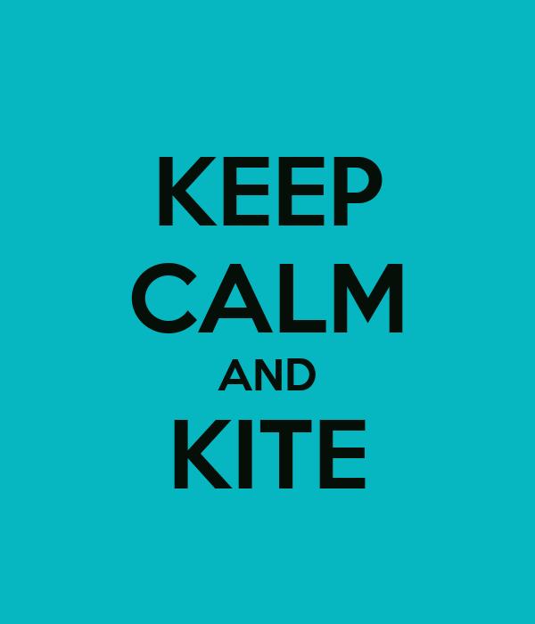 KEEP CALM AND KITE