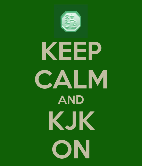 KEEP CALM AND KJK ON