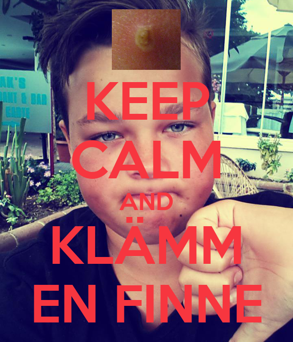 KEEP CALM AND KLÄMM EN FINNE