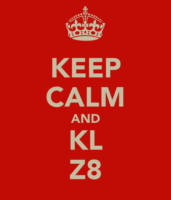 KEEP CALM AND KL Z8