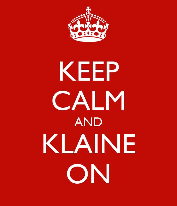 KEEP CALM AND KLAINE ON