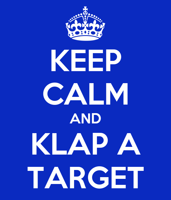 KEEP CALM AND KLAP A TARGET