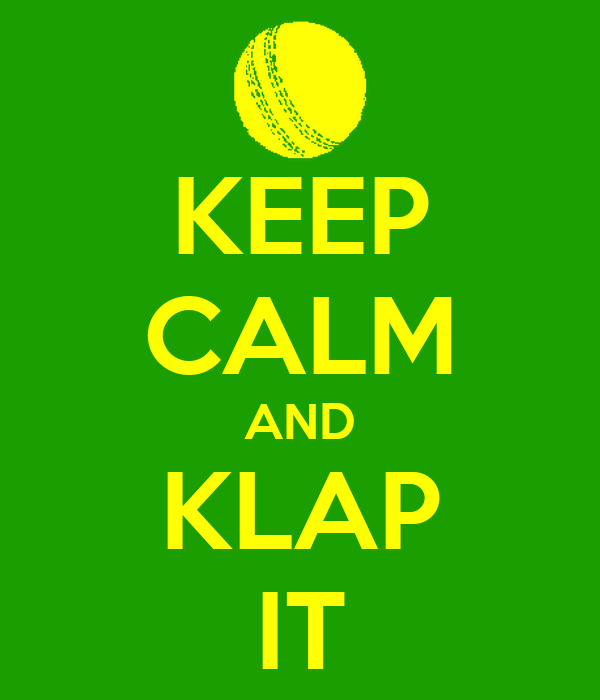 KEEP CALM AND KLAP IT
