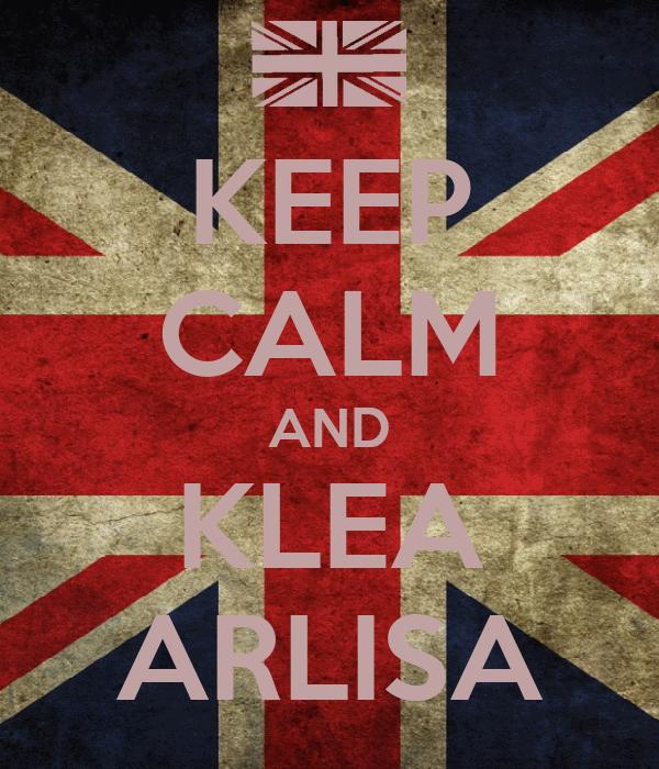 KEEP CALM AND KLEA ARLISA