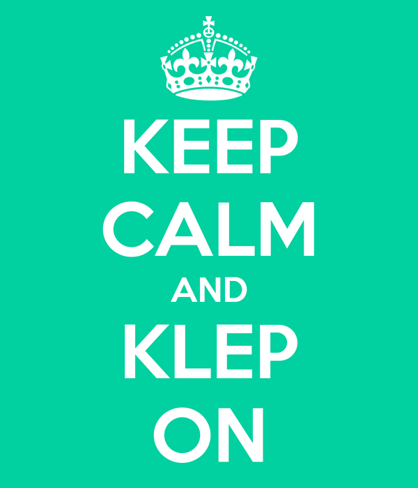 KEEP CALM AND KLEP ON