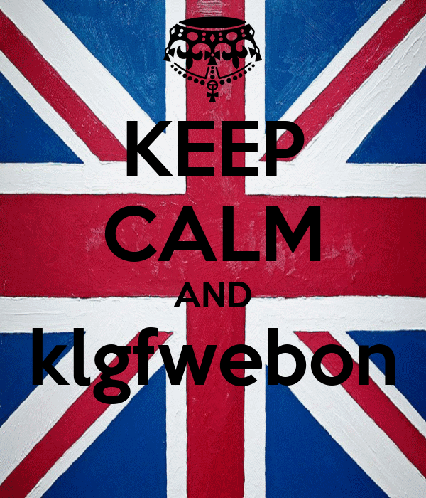 KEEP CALM AND klgfwebon