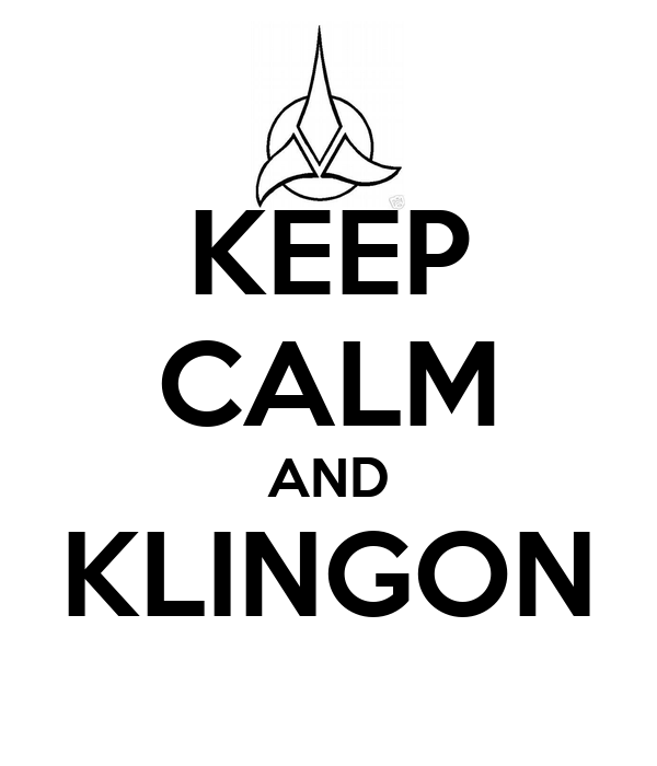 KEEP CALM AND KLINGON