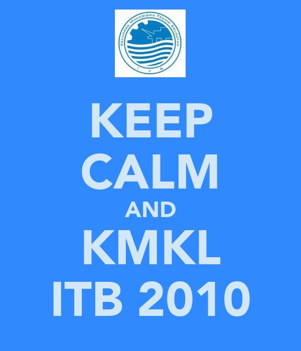 KEEP CALM AND KMKL ITB 2010