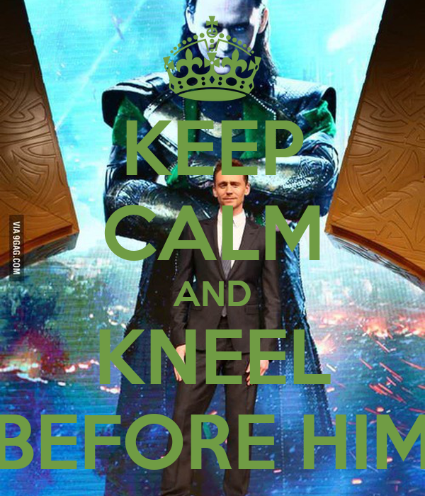 KEEP CALM AND KNEEL BEFORE HIM