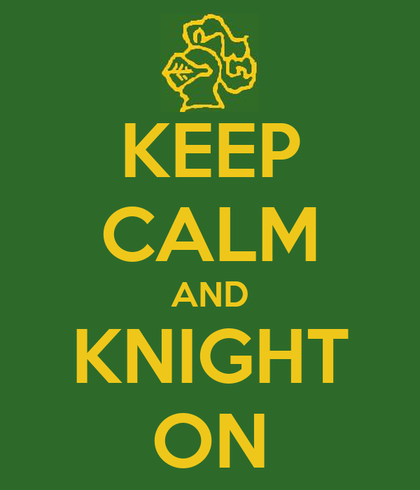 KEEP CALM AND KNIGHT ON