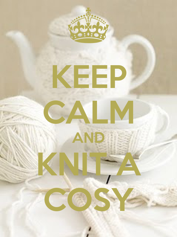 KEEP CALM AND KNIT A COSY