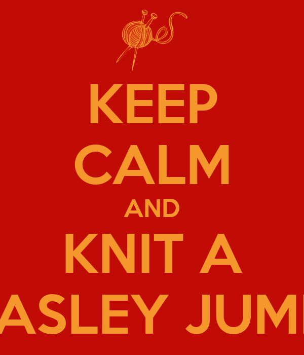 KEEP CALM AND KNIT A WEASLEY JUMPER