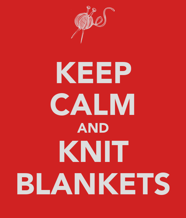 KEEP CALM AND KNIT BLANKETS