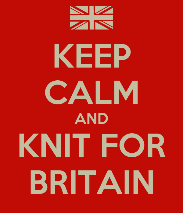 KEEP CALM AND KNIT FOR BRITAIN
