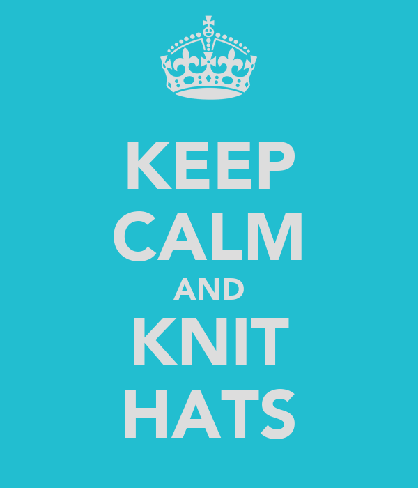 KEEP CALM AND KNIT HATS