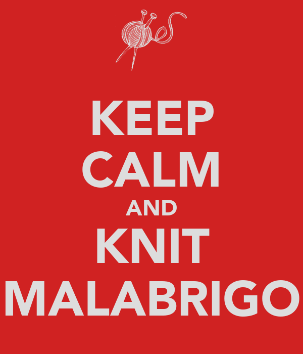 KEEP CALM AND KNIT MALABRIGO