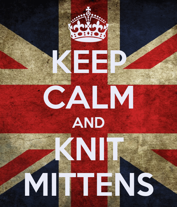 KEEP CALM AND KNIT MITTENS
