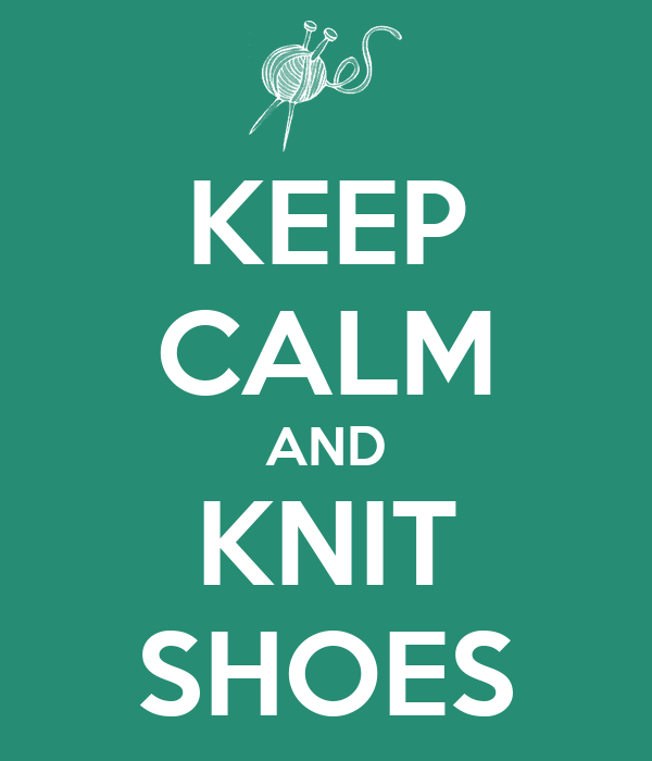 KEEP CALM AND KNIT SHOES