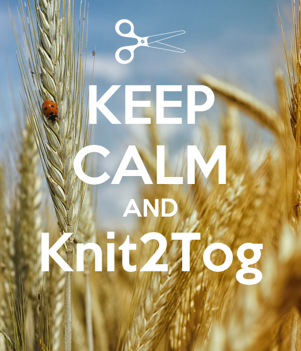 KEEP CALM AND Knit2Tog