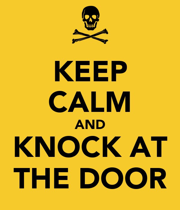 KEEP CALM AND KNOCK AT THE DOOR