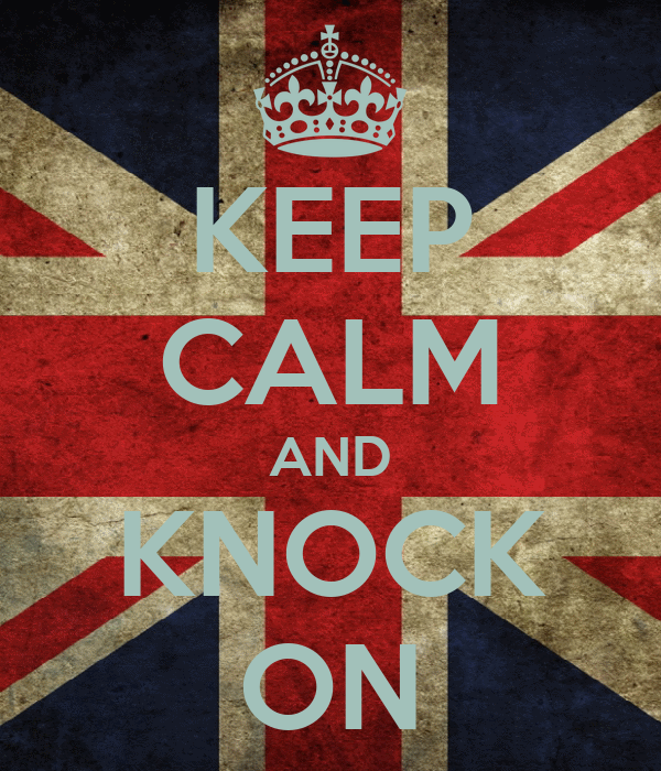 KEEP CALM AND KNOCK ON