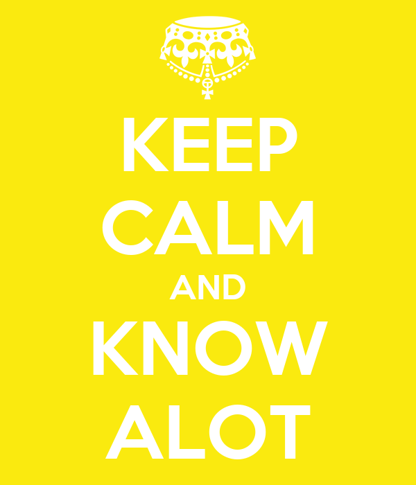 KEEP CALM AND KNOW ALOT