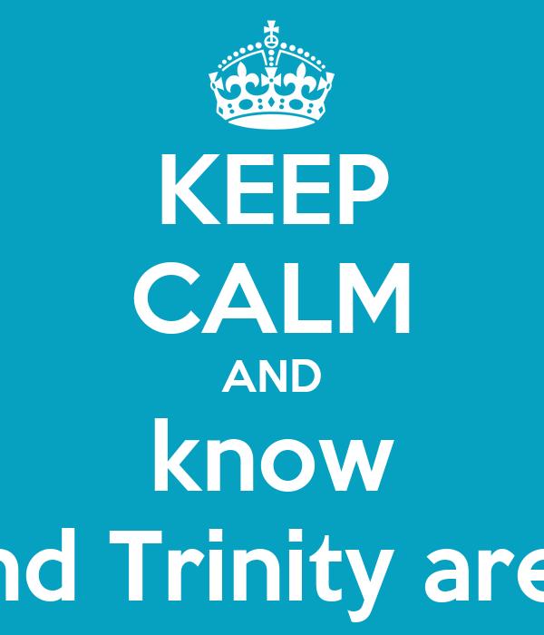 KEEP CALM AND know Amaya and Trinity are bfflalaef