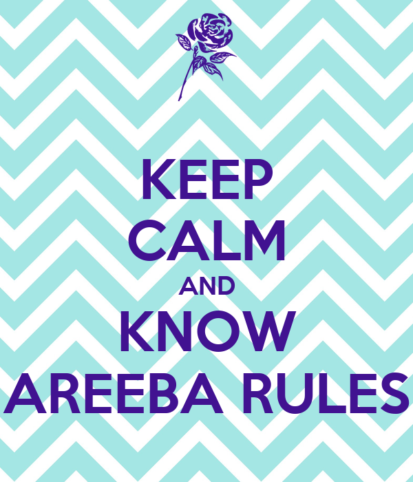 KEEP CALM AND KNOW AREEBA RULES