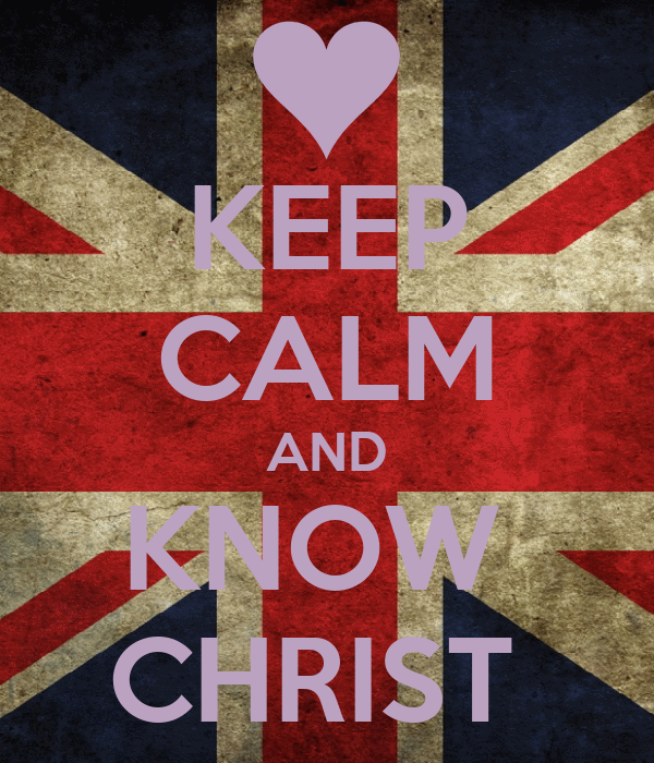 KEEP CALM AND KNOW  CHRIST