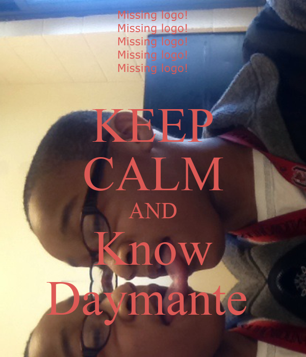 KEEP CALM AND Know Daymante