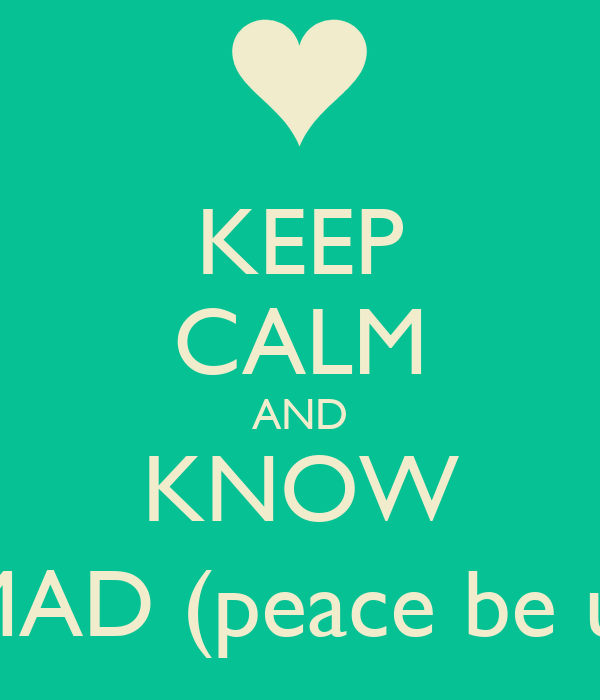 KEEP CALM AND KNOW MUHAMMAD (peace be upon him)