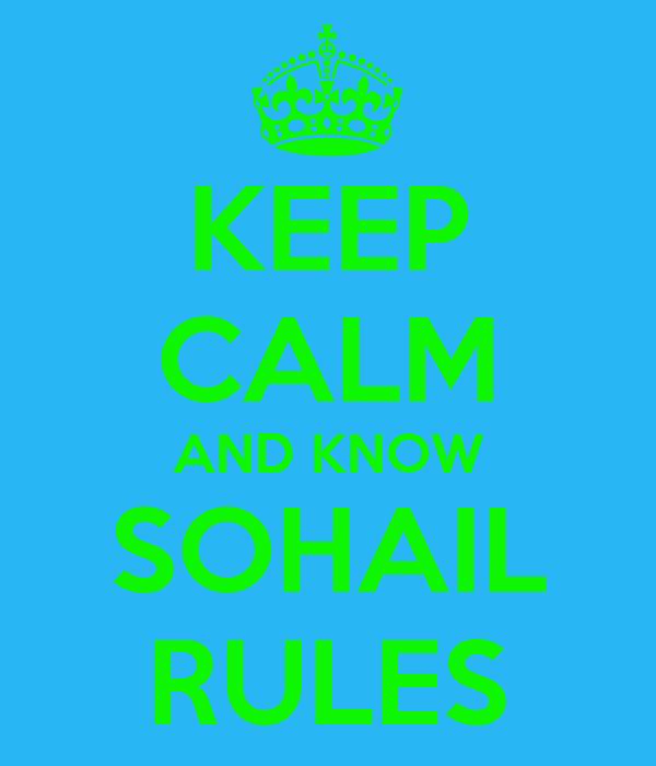 KEEP CALM AND KNOW SOHAIL RULES